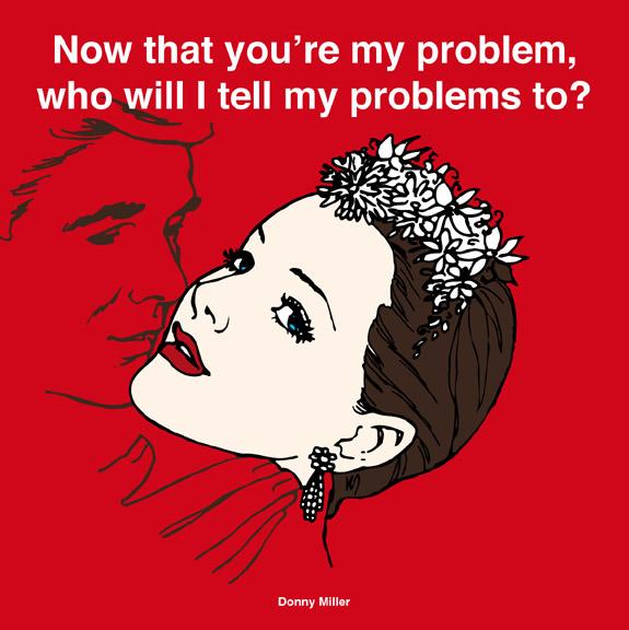 nowthatyouremyproblem